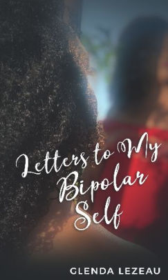 Letters to my bipolar self